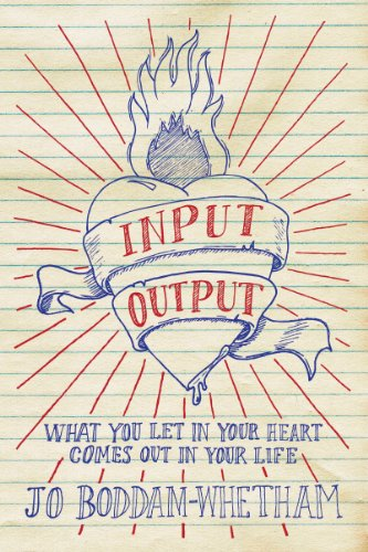 Input-Output Getting to the Heart of Personal Prayer and Bible Study  2013 edition cover