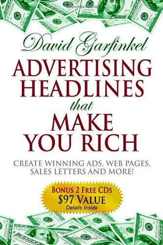 Advertising Headlines That Make You Rich Create Winning Ads, Web Pages, Sales Letters and More  2006 9781933596259 Front Cover