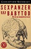 Sexpanzer und Babytod: Wie wir uns manipulieren lassen N/A 9783842344259 Front Cover