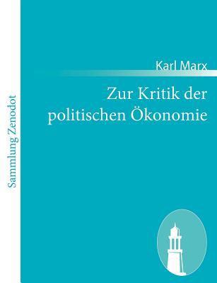 Zur Kritik der Politischen �konomie   2011 9783843066259 Front Cover