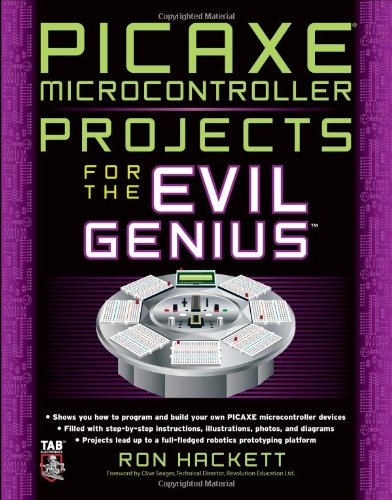 PICAXE Microcontroller Projects for the Evil Genius   2011 9780071703260 Front Cover
