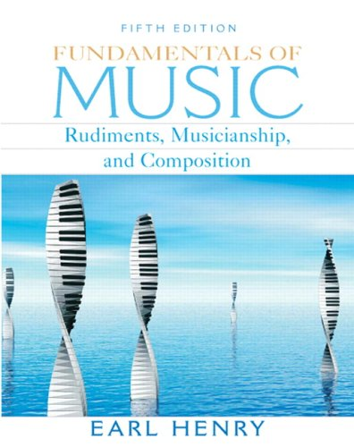 Fundamentals of Music Rudiments, Musicianship, and Composition 5th 2009 edition cover