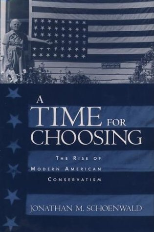Time for Choosing The Rise of Modern American Conservatism  2002 edition cover