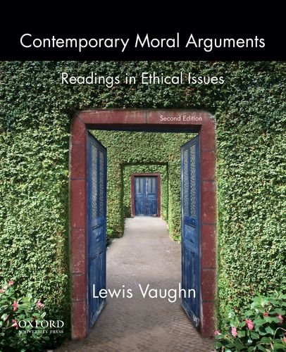 Contemporary Moral Arguments Readings in Ethical Issues 2nd 2013 edition cover