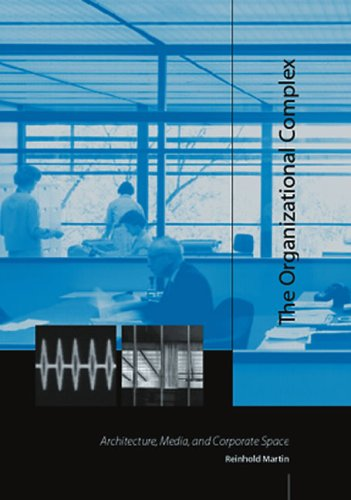Organizational Complex Architecture, Media, and Corporate Space  2005 edition cover