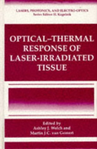 Optical-Thermal Response of Laser-Irradiated Tissue   1995 9780306449260 Front Cover