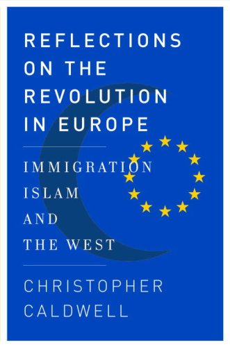 Reflections on the Revolution in Europe Immigration, Islam, and the West  2009 edition cover