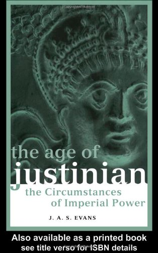 Age of Justinian The Circumstances of Imperial Power  1996 edition cover