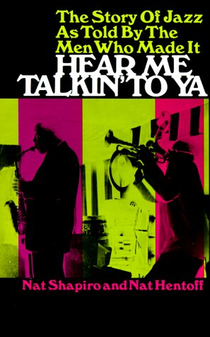 Hear Me Talkin' to Ya The Story of Jazz As Told by the Men Who Made It N/A edition cover