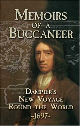 Memoirs of a Buccaneer Dampier's New Voyage Round the World 1697 N/A 9780486457260 Front Cover