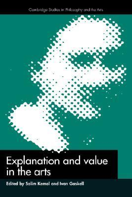 Explanation and Value in the Arts   1993 9780521419260 Front Cover
