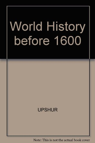 World History, Before 1600 The Development of Early Civilizations 4th 2002 (Revised) 9780534587260 Front Cover