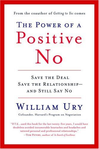 Power of a Positive No How to Say No and Still Get to Yes  2007 edition cover