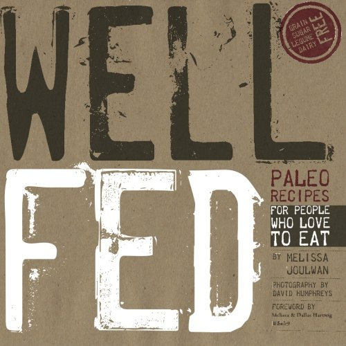 Well Fed Paleo Recipes for People Who Love to Eat  2012 edition cover