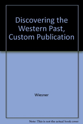 Discovering the Western Past, Fourth Edition, Custom Publication 4th 2000 9780618159260 Front Cover