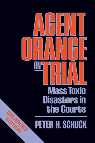 Agent Orange on Trial Mass Toxic Disasters in the Courts 2nd 1987 (Enlarged) edition cover