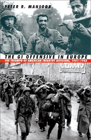 GI Offensive in Europe The Triumph of American Infantry Divisions, 1941-1945  1999 edition cover