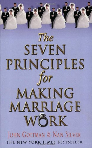 Seven Principles for Making Marriage Work   2000 9780752837260 Front Cover