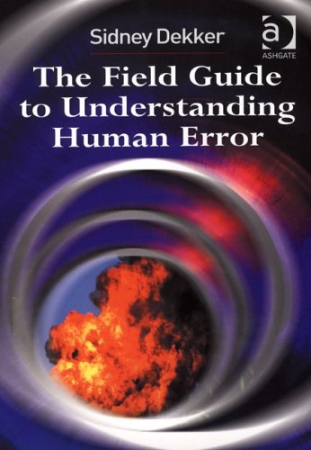 Field Guide to Understanding Human Error  2nd 2013 (Revised) edition cover