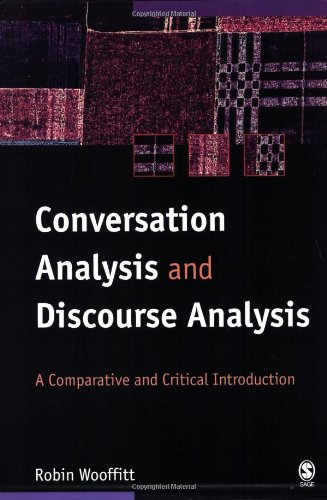 Conversation Analysis and Discourse Analysis A Comparative and Critical Introduction  2005 edition cover