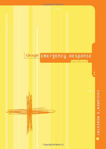 Group's Emergency Response Handbook for Children's Ministry  2007 9780764436260 Front Cover