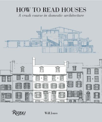How to Read Houses A Crash Course in Domestic Architecture  2014 9780789327260 Front Cover