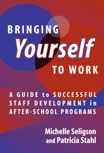 Bringing Yourself to Work A Guide to Staff Development in After-School Programs  2004 edition cover