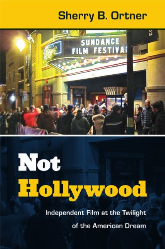 Not Hollywood Independent Film at the Twilight of the American Dream  2013 edition cover