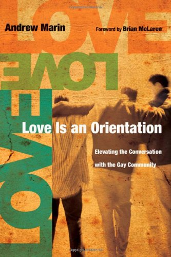 Love Is an Orientation Elevating the Conversation with the Gay Community  2009 edition cover