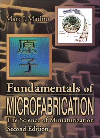Fundamentals of Microfabrication The Science of Miniaturization 2nd 2002 (Revised) edition cover
