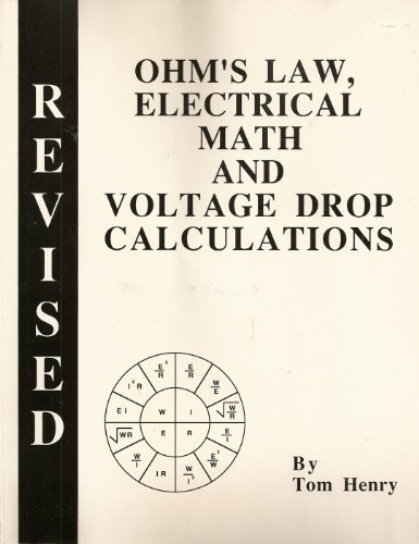 Ohm's Law, Electrical Math and Voltage Drop Calculations  2005 edition cover