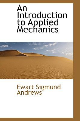 An Introduction to Applied Mechanics:   2009 edition cover