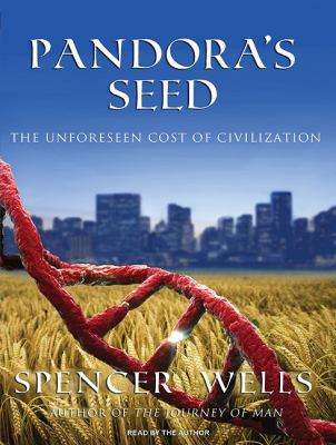 Pandora's Seed, Library Edition: The Unforeseen Cost of Civilization  2010 edition cover