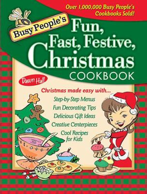 Busy People's Fun, Fast, Festive Christmas Cookbook   2005 9781401602260 Front Cover