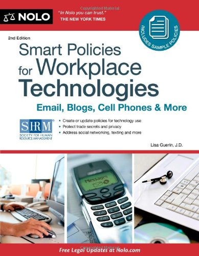 Smart Policies for Workplace Technology Email, Blogs, Cell Phones and More 2nd 2011 (Revised) 9781413313260 Front Cover