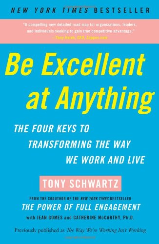 Be Excellent at Anything The Four Keys to Transforming the Way We Work and Live N/A edition cover