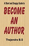 Become an Author A Short and Snappy Guide N/A 9781490332260 Front Cover