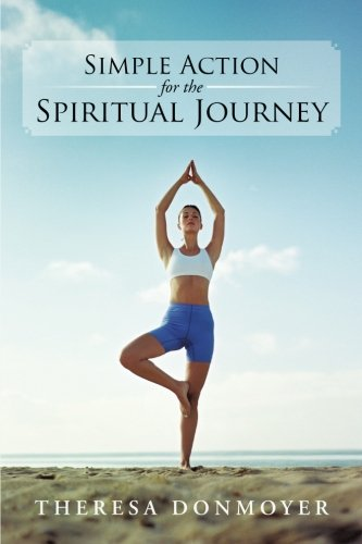 Simple Action for the Spiritual Journey   2013 9781490811260 Front Cover