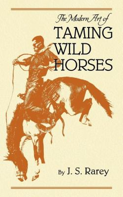 Modern Art of Taming Wild Horses   1995 (Reprint) 9781557091260 Front Cover