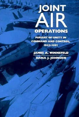 Joint Air Operations Pursuit of Unity in Command and Control, 1942-1991  1993 edition cover
