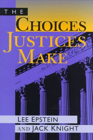 Choices Justices Make   1997 (Revised) edition cover