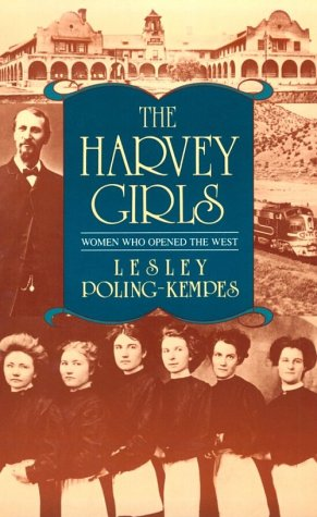 Harvey Girls Women Who Opened the West N/A edition cover