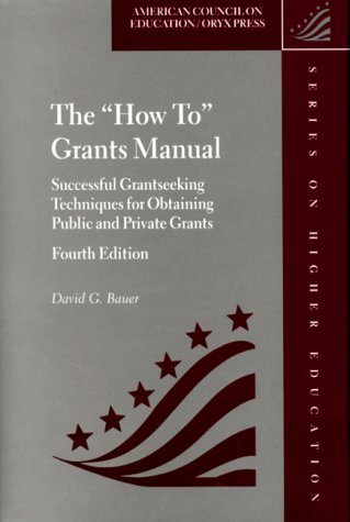 """How To"" Grants Manual Successful Grantseeking Techniques for Obtaining Public and Private Grants 4th 1999 (Revised) edition cover"