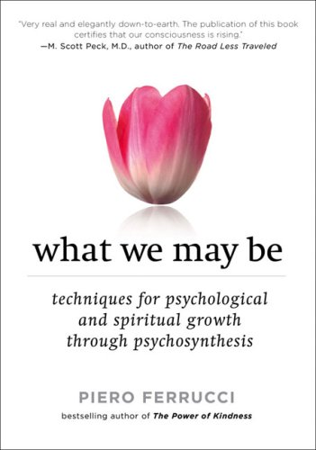 What We May Be Techniques for Psychological and Spiritual Growth Through Psychosynthesis N/A edition cover