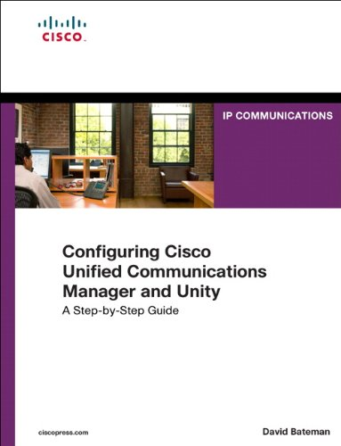 Configuring Cisco Unified Communications Manager and Unity Connection A Step-by-Step Guide 2nd 2011 edition cover