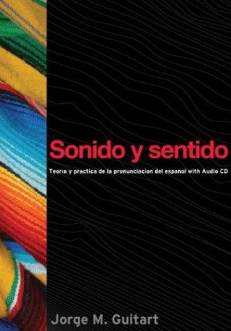 Sonido y Sentido Teor�a y Pr�ctica de la Pronunciaci�n Del Espa�ol with Audio CD  2005 edition cover