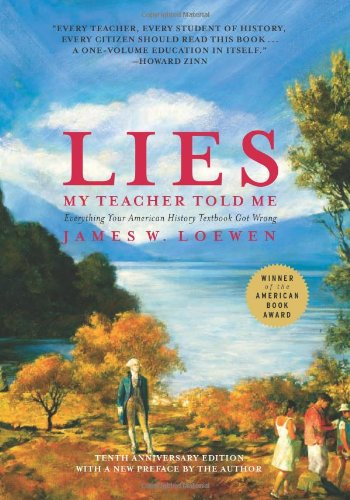 Lies My Teacher Told Me Everything Your American History Textbook Got Wrong  2008 (Revised) edition cover