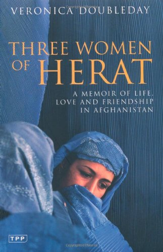Three Women of Herat A Memoir of Life, Love and Friendship in Afghanistan  2006 edition cover
