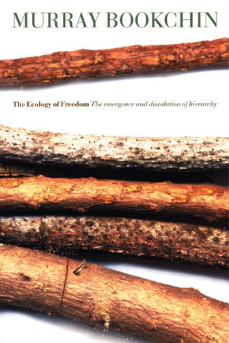 Ecology of Freedom The Emergence and Dissolution of Hierarchy 4th 2005 edition cover