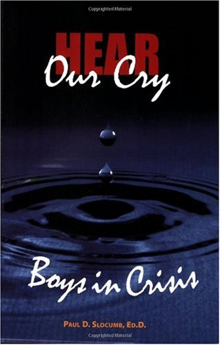 Hear Our Cry : Boys in Crisis  2004 edition cover